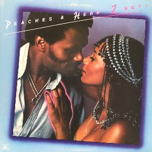 "PEACHES & HERB - 2 HOT  ""REUNITED"""
