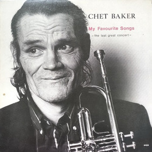 CHET BAKER - MY FAVORITE SONGS / THE LAST GREAT CONCERT