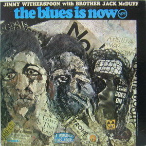 JIMMY WITHERSPOON with Brother Jack Mcduff - The Blues is Now