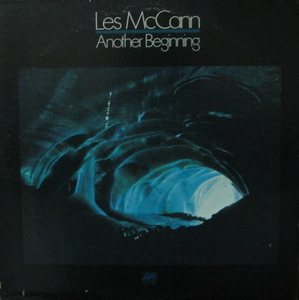 "LES McCANN - ANOTHER BEGINNING (""JAZZ/BLUES"")"