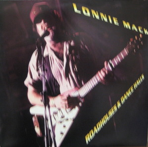 LONNIE MACK - ROADHOUSES & DANCE HALLS