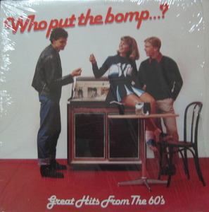 Who Put The Bomp Great Hit From The 60's