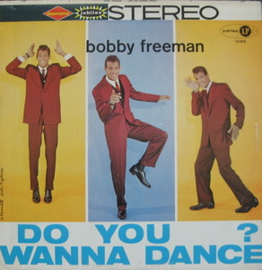 BOBBY FREEMAN - DO YOU WANNA DANCE?