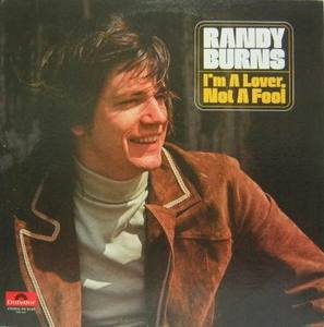 RANDY BURNS - I,m A Lover, Not A Fool