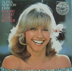 OLIVIA NEWTON  JOHN - Making A Good Thing Better