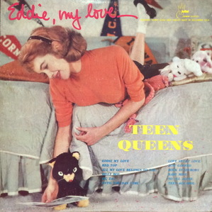 "TEEN QUEENS - EDDIE, MY LOVE (""Very Rare Album"")"