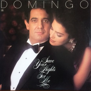Placido Domingo - Save Your Nights For Me