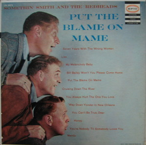 SOMETHIN' SMITH AND THE REDHEADS - Put The Blame On Mame