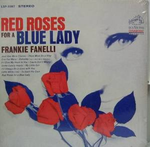 FRANKIE FANELLI - Red Roses for a Blue Lady