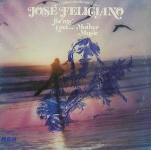 JOSE FELICIANO - For My Love...Mother Music