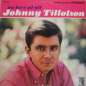 JOHNNY TILLOTSON - No Love At All