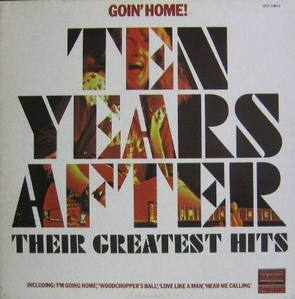 TEN YEARS AFTER - Goin, Home!  Their Greatest Hits