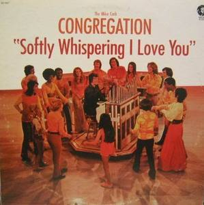 CONGREGATION - Softly Whispering I Love You