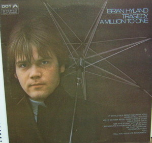 BRIAN HYLAND - Tragedy Amillion To One