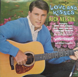 "RICK NELSON - Love And Kisses (""Say You Love Me"")"