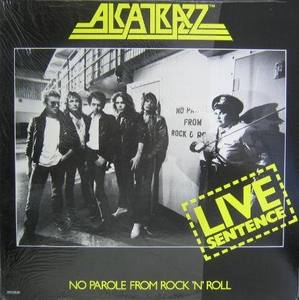 ALCATRAZZ - No Parole From Rock,N,Roll  (LIVE)