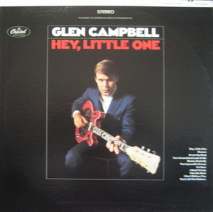 GLEN CAMPBELL - Hey, Little One
