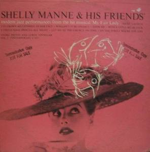 "SHELLY MANNE & HIS FRIENDS - modern jazz performances from the his musical ""My Fair Lady"""
