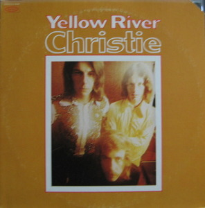 "CHRISTIE - Yellow River (""YELLOW RIVER"")"