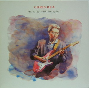 CHRIS REA - Dancing With Stranger