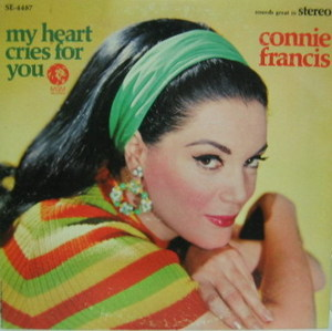 CONNIE FRANCIS - My Heart Cries For You