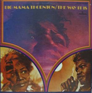 BIG MAMA THORNTON - THE WAY IT IS