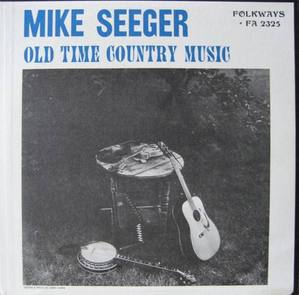MIKE SEEGER - Old Time Country Music