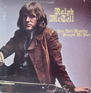 RALPH McTELL -  You Well-Meaning Brought Me Here
