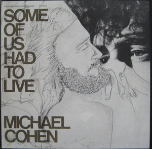 MICHAEL COHEN - Some Of Us Had To Live
