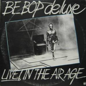 BE BOP DELUXE - Live In The Air Age (2LP)