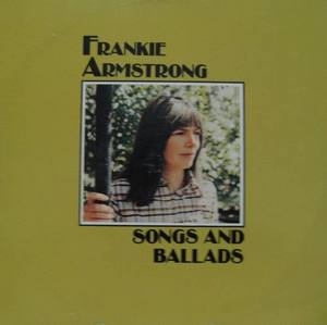 FRANKIE ARMSTRONG - Songs And Ballads