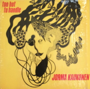 JORMA KAUKONEN - Too Hot To Handle