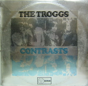 THE TROGGS - Constrasts