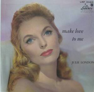 JULIE LONDON - MAKE LOVE TO ME