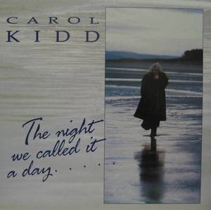 CAROL KIDD - The Night We Called It A Day