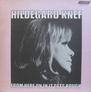 HILDEGARD KNEF - From Here On In It Gets Rough