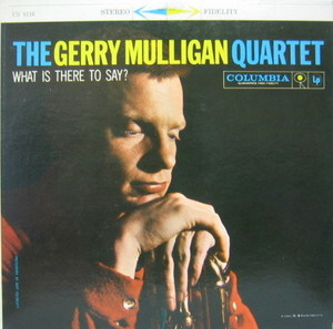 GERRY MULLIGAN - The Gerry Mulligan (What is There to Say?)
