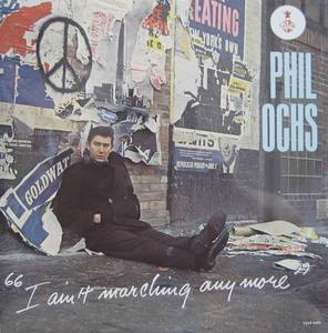 PHIL OCHS - I Ain't Marching Anymore