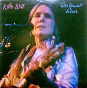 KATE WOLF - Give YourSelf & Love (2LP)