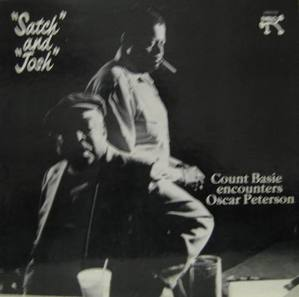 "OSCAR PETERSON and COUNT BASIE - ""Satch and ""Josh"""