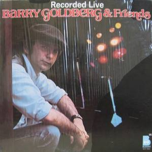 BARRY GOLDBERG & FRIENDS - Recorded Live