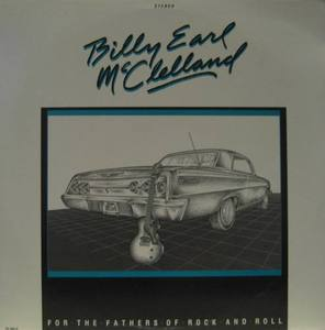 BILLY EARL MCCLELLAND - For The Fathers Of Rock And Roll
