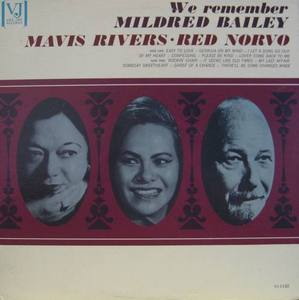 MAVIS RIVERS and RED NORVO - We Remember Mildred Bailey
