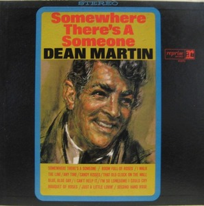 DEAN MARTIN - SOMEWHERE THERES A SOMEONE