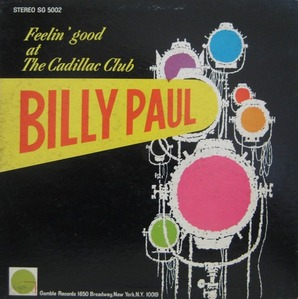 BILLY PAUL  - FEELIN' GOOD AT THE CADILLAC CLUB