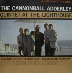 CANNONBALL ADDERLEY - QUINTET AT THE LIGHTHOUSE