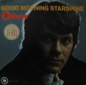 OLIVER (Bob Crewe) - Good Morning Starshine  (JEAN!)