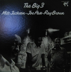 MILT JACKSON JOE PASS RAY BROWN - THE BIG 3