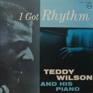 TEDDY WILSON - I Got Rhythm