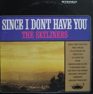 SKYLINERS - Since I Dont Have You